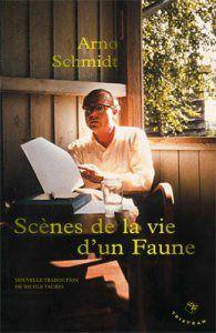 Scènes de la vie d'un Faune--Arno Schmidt